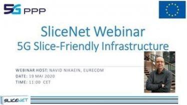 SliceNet webinar series: 5G Integrated Multi-Domain Slice-Friendly Infrastructure