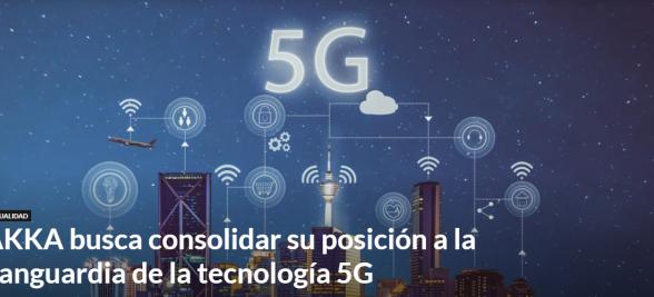 AKKA busca consolidar su posición a la vanguardia de la tecnología 5G